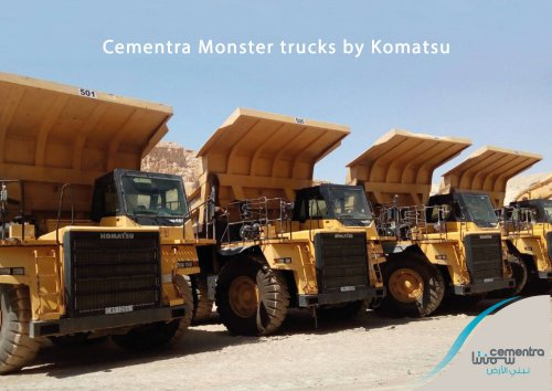The process of raw materials preparation at Cementra's plant relies on the heavy monster trucks by Komatsu ... A real partnership.