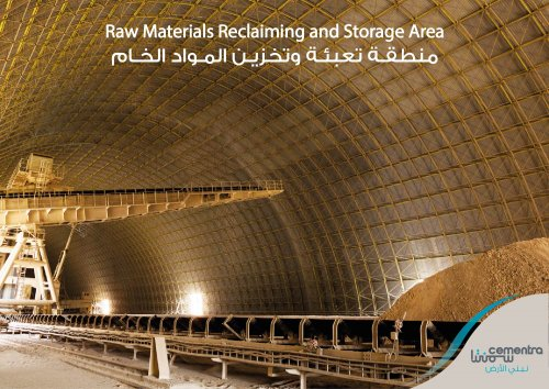Raw materials Stacker: A function of the stacker and reclaimer system in which the raw materials are stored in longitudinal stockpiles, facilitating continuous retrieval of homogeneous materials that are conveyed into buffer storages and grinding process